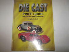Diecast Price Guide, Post War : 1946 to Present by Douglas Kelly