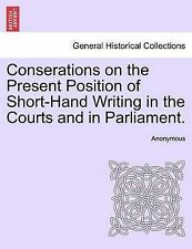 Conserations on the Present Position of Short-Hand Writing in the Courts and in