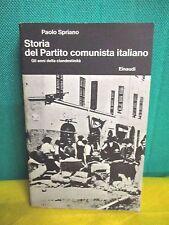Spriano STORIA DEL PARTITO COMUNISTA ITALIANO anni della clandestinità - Einaudi