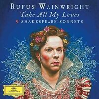 RUFUS WAINWRIGHT Take All My Loves (2016) vinyl 180g 2-LP album NEW/SEALED