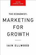 Marketing for Growth: The Role of Marketers in Driving Revenues and Profits (Ec