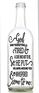 Vinyl Decal Sticker for Wine bottle god saw you getting tired memorial