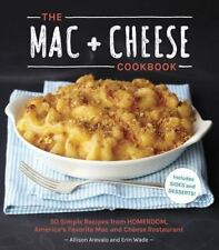 The Mac + Cheese Cookbook: 50 Simple Recipes from Homeroom, America's Favorite M