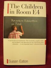 Children in Room E4 : American Education on Trial - Susan Eaton 2006 HBDJ 1st Ed