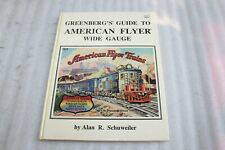 Greenberg's Guide to American Flyer Wide Gauge by Schuweiler 1989 First Edition