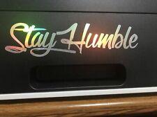 Stay Humble  Decal Sticker illest  Stancenation Hellaflush Silver OIL SLICK