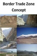 Border Trade Zone Concept by Agha Amin (2013, Paperback)