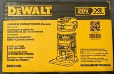 Dewalt 20V MAX XR Cordless Brushless Compact Router - DCW600B - Tool Only - NIB