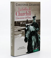 LA FOLLIA DI CHURCHILL. L'INVENZIONE DELL'IRAQ [C. CATHERWOOD] CORBACCIO