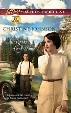 Love Inspired Historical: All Roads Lead Home by Christine Johnson (2012, Paperb