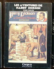 HARRY DICKSON  Tome 12 CORPS 9 Editions 1985