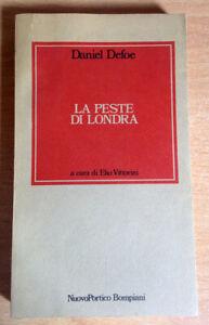 Daniel Defoe - LA PESTE DI LONDRA - a cura di Elio Vittorini -Bompiani