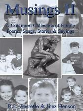 Musings II : A Continued Collection of Family Poems Songs Stories and Sayings...