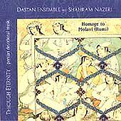 DASTAN ENSEMBLE With Shahram Nazeri - Through Eternity, Homage to Molavi, NEW