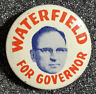 Vintage Unusual 1959 Waterfield Governor Kentucky KY Campaign Lithograph Pinback