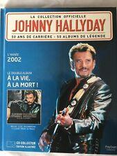Johnny Hallyday La collection officielle Livre CD A la vie, à la mort ! 2 CD