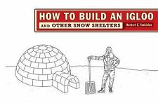 How to Build an Igloo: And Other Snow Shelters, Norbert E. Yankielun, Good Condi