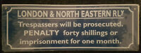 Retro Metal Sign London & North Eastern Railway Trespassers will be Prosecuted