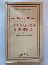 LES GRANDS MAITRES DE L'HUMANISME EUROPEEN 1986 SPENLE NRF GALLIMARD ESSAI