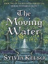 The Moving Water (Book Two of the Rihannar Chronicles) (Five Star-ExLibrary