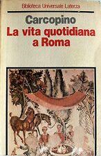 JÉROME CARCOPINO LA VITA QUOTIDIANA A ROMA ALL'APOGEO DELL'IMPERO LATERZA 1982
