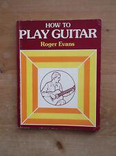 HOW TO PLAY GUITAR - ROGER EVANS - PAPERBACK - 1979 -  BEGINNER & INTERMEDIATE