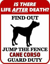 is There Death? Jump The Fence Cane Corso Guard Duty Dog Sign SP933