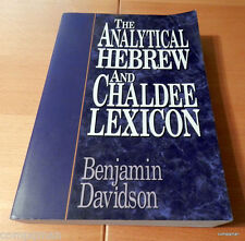 The Analytical Hebrew and Chaldee Lexicon by Benjamin Davidson (1993,...