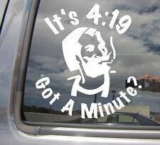 It's 4:29 Got a Minute? Funny Humor Weed - Car Vinyl Die-Cut Decal Sticker 02006