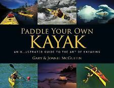 Paddle Your Own Kayak: An Illustrated Guide to the Art of Kayaking-ExLibrary