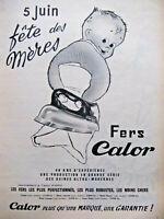 PUBLICITÉ DE PRESSE 1955 FER CALOR POUR LA FÊTES DES MÈRES