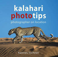 Kalahari Phototips, Paperback by Lochner, Hannes, Brand New, Free shipping