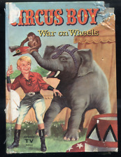 Circus Boy War On Wheels by Dorthea Snow Robert Jenney illustrated HC 1958