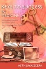 Keys to Success in Medicine by Ajith Jayasekera (2008, Paperback)