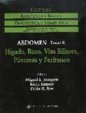 Abdomen: Higado, Bazo, Vial Biliares, Pancreas y Peritonea Tomo II (Radiologia E