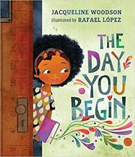 The Day You Begin by Jacqueline Woodson (2018, Digital)