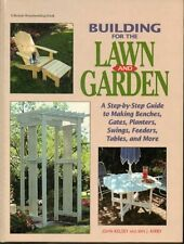 Building for the Lawn and Garden: A Step-By-Step G