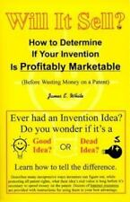 Will It Sell? How to Determine If Your Invention Is Profitably Marketable