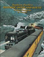 SOUTHERN PACIFIC's Historic OVERLAND ROUTE, A Color Pictorial - LAST NEW BOOK