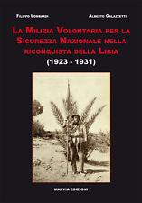 La MVSN nella riconquista della Libia 1923-1931 - Milizia WW2 2gm Cirenaica