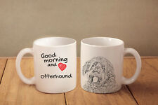 "Otterhound - ceramic cup, mug ""Good morning and love"", Usa"
