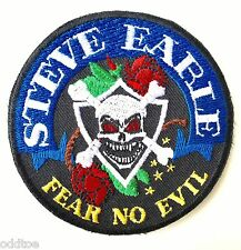"""Steve Earle Patch w/ Vinyl backing """"Fear No Evil"""" Embroidered"""