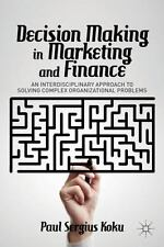 Decision Making in Marketing and Finance: An Interdisciplinary Approach to Solvi