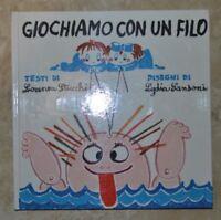 STUCCHI  E SANSONI - GIOCHIAMO CON UN FILO - ED: FABBRI - ANNO: 1973 (DE)
