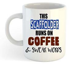 This Scaffolder Runs On Coffee & Swear Words Mug - Funny, Gift, Jobs