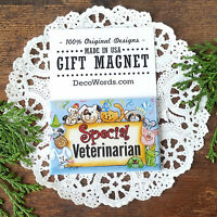 "DecoWords Gift MAGNET 2""x3"" SPECIAL VET Veterinarian  animal doctor USA Gift New"
