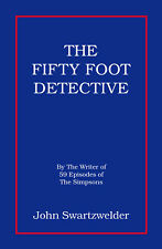"""THE FIFTY FOOT DETECTIVE"" - Signed - by ""The Simpsons"" writer John Swartzwelder"