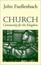 Church: Community for the Kingdom (American Society of Missiology) by Fuellenba