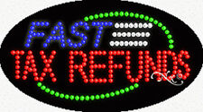 "New ""Fast Tax Refunds"" 27x15 Oval Solid/Animated Led Sign w/Custom Options 24100"