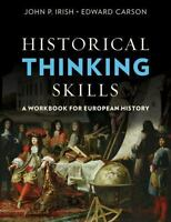 Historical Thinking Skills: A Workbook for European History